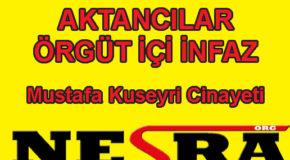 Mustafa Kuseyri ensesinden vurularak öldürüldü.