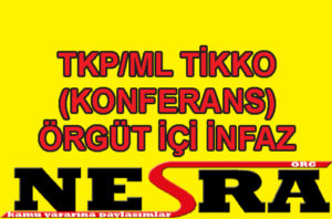 TKP/ML TİKKO (KONFERANS) ÖRGÜT İÇİ İNFAZ