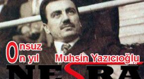 Şehadetinin 10. yılında Muhsin Yazıcıoğlu