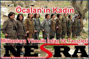 Öcalan'ın Kadın Militanlara Yönelik İnfaz Ve Tacizleri