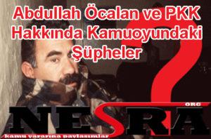 Abdullah Öcalan ve PKK Hakkında Kamuoyundaki Şüpheler