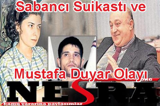 Sabancı Suikastı ve Mustafa Duyar Olayı