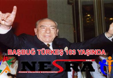 BAŞBUĞ ALPARSLAN TÜRKEŞ 103 YAŞINDA